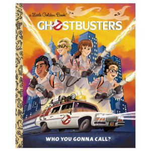 Ghostbusters 2016 Ghostbusters Who You Gonna Call Little Golden Book