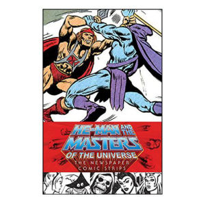 He-Man and the Masters of the Universe The Newspaper Comic Strips Hardcover Book