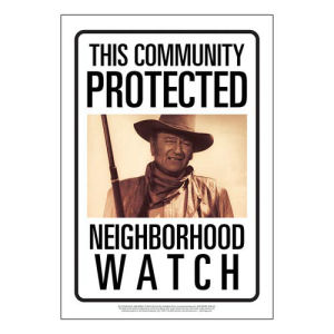 John Wayne Community Watch Tin Sign