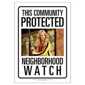 Kill Bill Neighborhood Watch Tin Sign