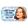 From the Retro Humor Collection. I Used to Care Magnetic Mini Tin Sign. Says I Used to Care but now I take a pill for that.Mini tin sign features a great design and 2 magnets on the back.