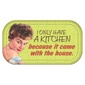 Retro Humor by Ephemera I Only Have a Kitchen Magnetic Mini Tin Sign