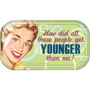 Retro Humor by Ephemera Younger Than Me Magnetic Mini Tin Sign