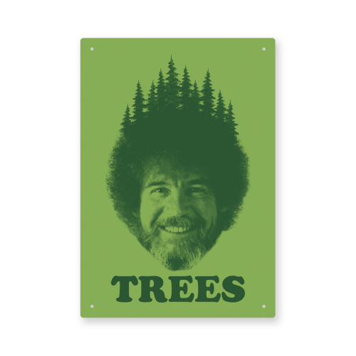 Bob Ross Trees Tin Sign.
