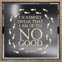 Harry Potter Solemnly Swear Lighted Sign. I solemnly swear I  am up to no Good.