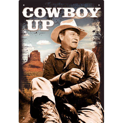 John Wayne Cowboy Up Tin Sign.