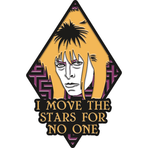 Labyrinth Enamel Pin. Says I move the stars for no one.