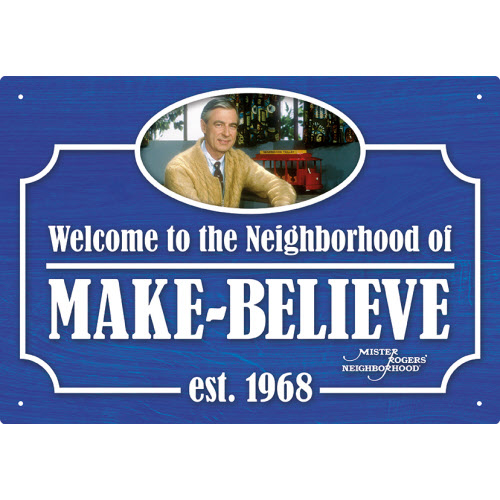 Mr Rogers Welcome to the Neighborhood of Make Believe Tin Sign.