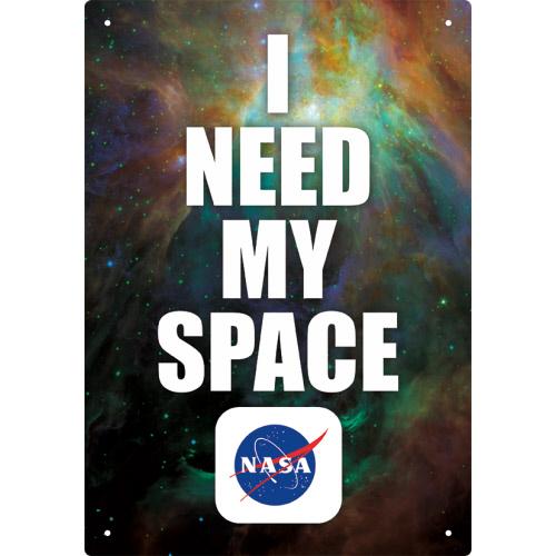 NASA I Need My Space Tin Sign.