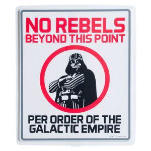 Star Wars No Rebels Sign
