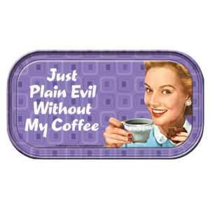 Retro Humor by Ephemera Raising Kids and Coffee Collection Just Plain Evil Mini Tin Sign
