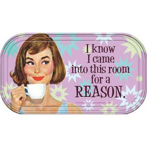 Retro Humor by Ephemera I know I...Reason Magnetic Mini Tin Sign