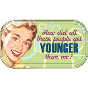 Retro Humor by Ephemera Younger Than Me Magnetic Mini Tin Sign